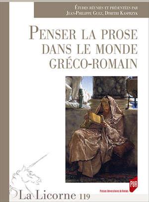 Penser la prose dans le monde gréco-romain