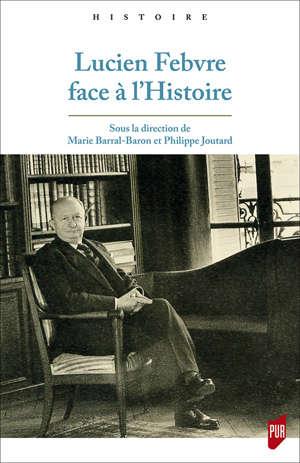 Lucien Febvre face à l'Histoire