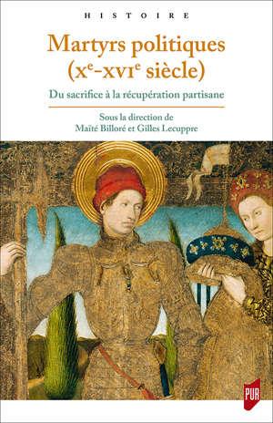 Martyrs politiques (Xe-XVIe siècle)