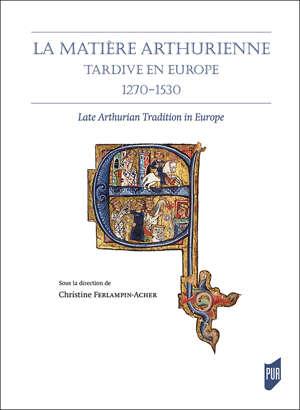 La matière arthurienne tardive en Europe