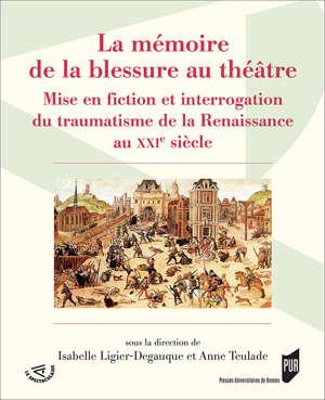 La mémoire de la blessure au théâtre