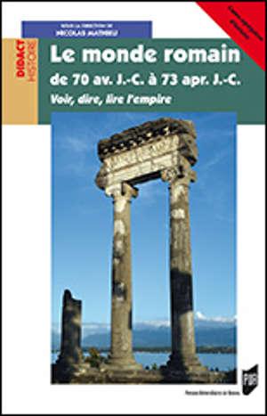 Le monde romain de 70 av. J.-C. à 73 ap. J.C.