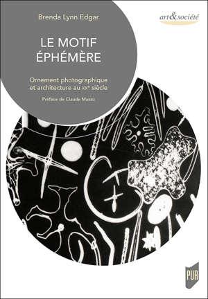 Le motif éphémère : ornement photographique et architecture au XXe siècle
