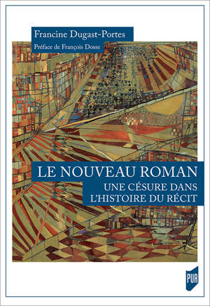Le Nouveau Roman : une césure dans l'histoire du récit