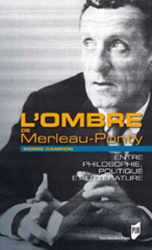 L'ombre de Merleau-Ponty