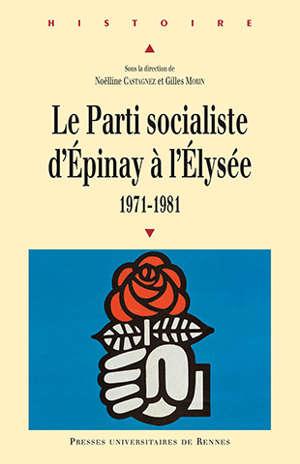 Le Parti socialiste d'Épinay à l'Elysée