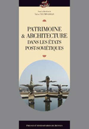 Patrimoine et architecture dans les États post-soviétiques