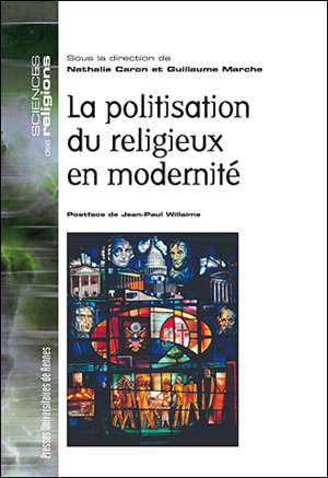 La politisation du religieux en modernité
