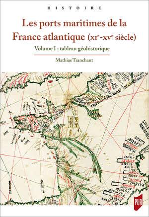 Les ports maritimes de la France atlantique (XIe-XVe siècle)