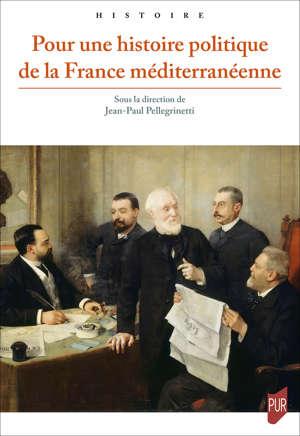 Pour une histoire politique de la France méditerranéenne