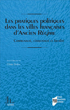 Les pratiques politiques dans les villes françaises d'Ancien Régime