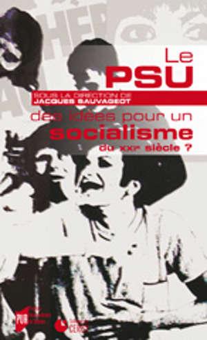 Le PSU, des idées pour un socialisme au XXIe siècle?
