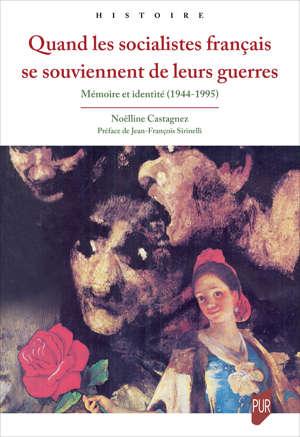 Quand les socialistes français se souviennent de leurs guerres
