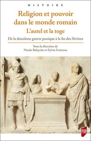Religion et pouvoir dans le monde romain - L'autel et la toge