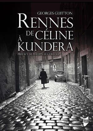 Rennes, de Céline à Kundera