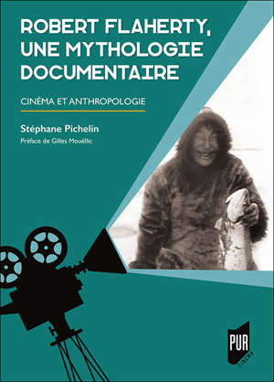 Robert Flaherty, une mythologie documentaire