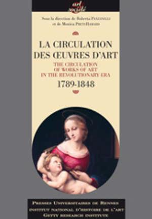 La Circulation des œuvres d'artThe Circulation of Works of Art in the Revolutionary Era