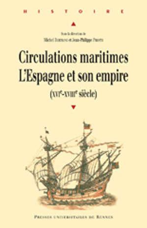 Circulations maritimes : l'Espagne et son empire