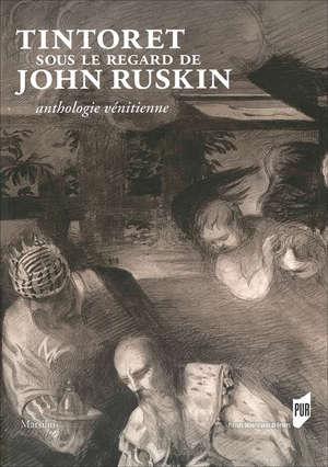 Tintoret sous le regard de John Ruskin
