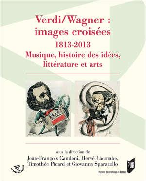 Verdi/Wagner : images croisées