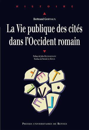 La vie publique des cités dans l'Occident romain