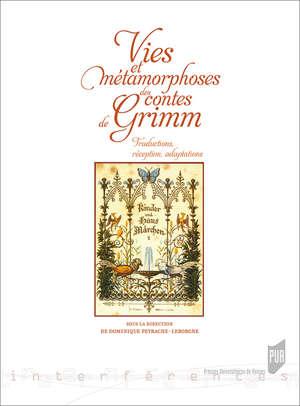 Vies et métamorphoses des contes de Grimm