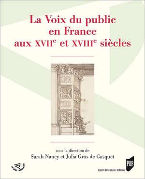 La Voix du public en France aux XVIIe et XVIIIe siècles