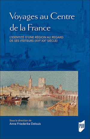 Voyages au Centre de la France