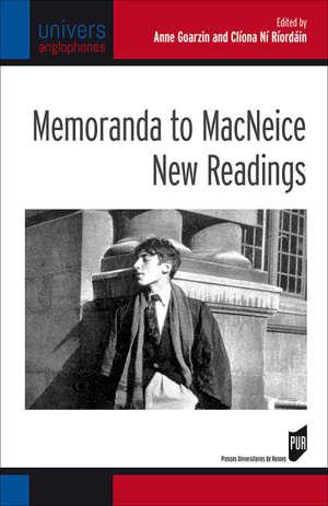 Memoranda to MacNeice : New Readings