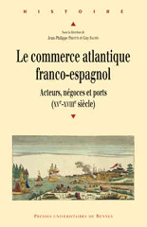 Le commerce atlantique franco-espagnol
