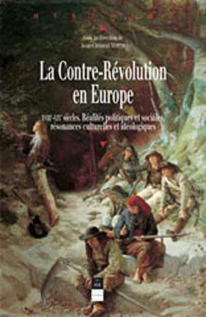 La Contre-Révolution en Europe, XVIIIe-XIXe siècles