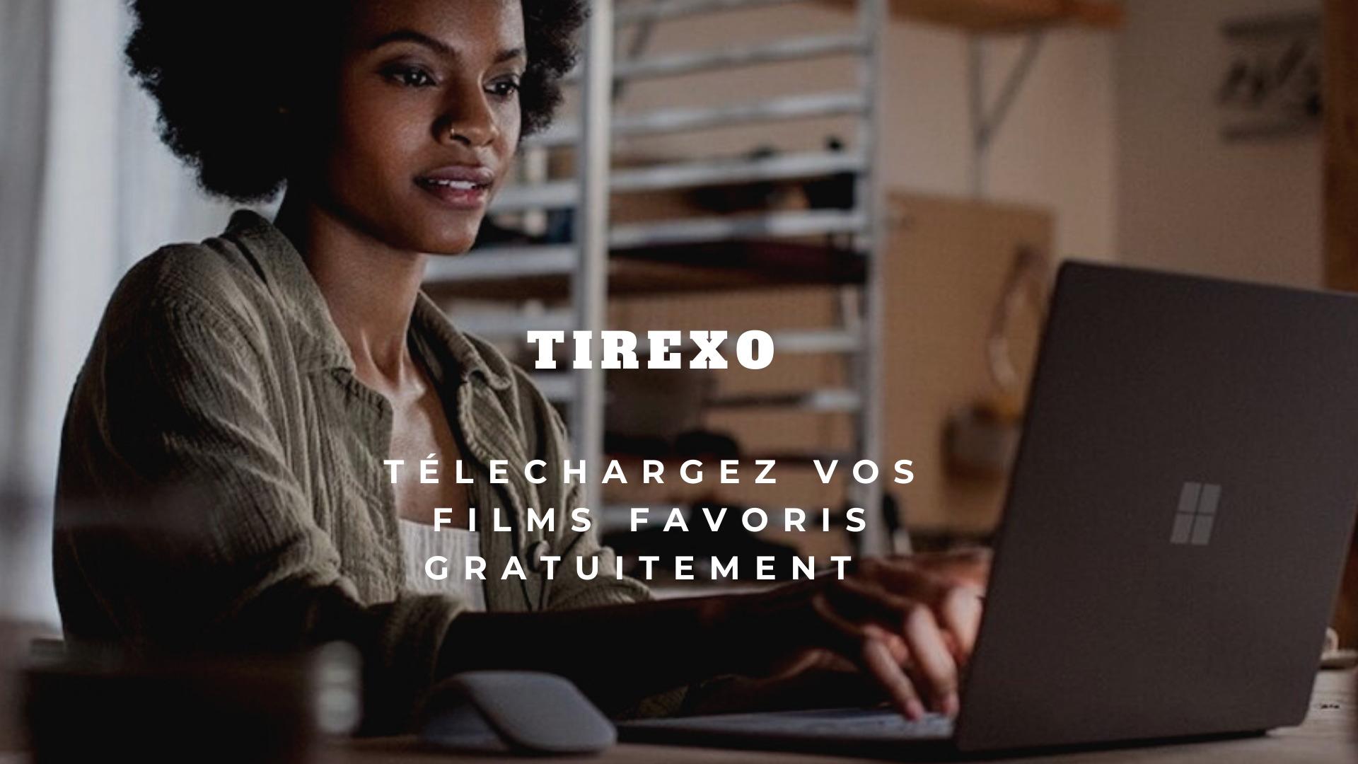 Connaissez_vous_Tirexo_pour_voir_un_film_francophone?