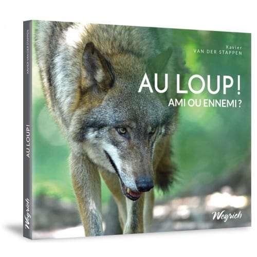 Livre_Au_Loup_Ami_ou_Ennemi_Xavier_Van_Der_Stappen.jpg