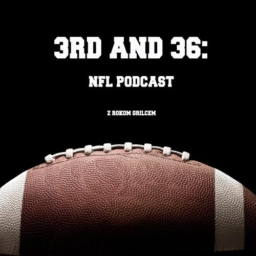 3rd and 36: NFL podcast z Rokom Grilcem