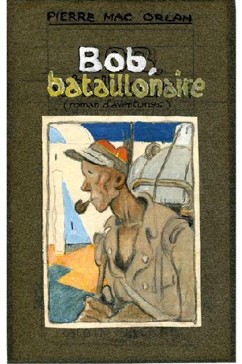 BLANCHOT Gustave (dessinateur), BOFA Gus (dit, dessinateur) : Bob Bataillonnaire (titre factice)