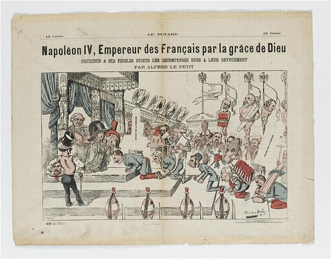 LE PETARD / Napoléon IV, Empereur des français par la grâce de Dieu : DISTRIBUE A SES FIDELES SUJETS LES RECOMPENSES DUES A LEUR DEVOUEMENT / PAR ALFRED LE PETIT (titre inscrit)