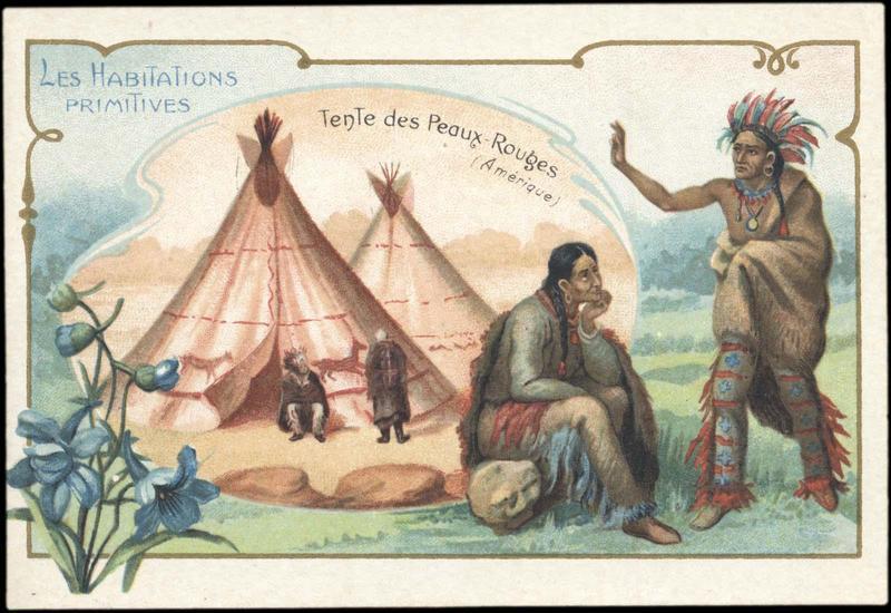 LES HABITATIONS PRIMITIVES / Tente des Peaux-Rouges / (Amérique) (titre inscrit)