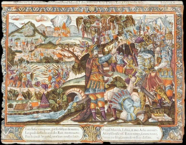 Iosué tue les Rois vaincus, puis les pend. Prend Macéda, Lebna, surmonte Achis & autres Rois, & faict brusler Asor. Isué 19. & II (titre inscrit)