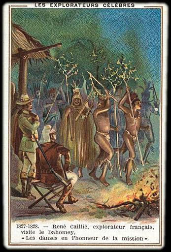 LES EXPLORATEURS CELEBRES / 1827-1828. - René Caillié, explorateur français, / visite le Dahomey. / 'Les danses en l'honneur de la mission' (titre inscrit)