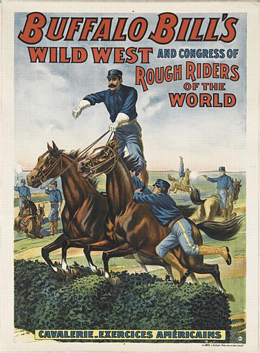 BUFFALO BILL'S / WILD WEST AND CONGRESS OF / ROUGH RIDERS WORLD / CAVALERIE-EXERCICES AMÉRICAINS (titre inscrit)