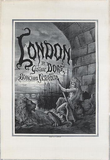 LONDON / BY / GUSTAVE DORÉ / AND / BLANCHARD JERROLD (titre inscrit)