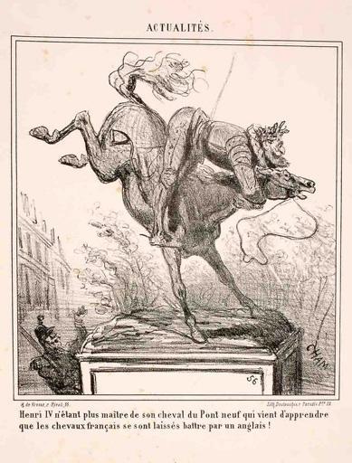Henri IV n'étant plus maître de son cheval du Pont neuf qui vient d'apprendre/ que les chevaux français se sont laissés battre par un anglais !_0