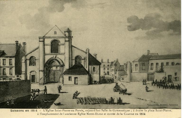 Soissons en 1814 - L'église Saint-Pierre-au-parvis, aujourd'hui salle de gymnastique ; à droite la place Saint-Pierre, à l'emplacement de l'ancienne église Notre-Dame et entrée de la caserne en 1814