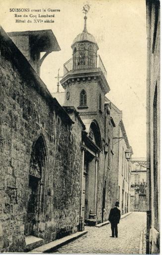 Soissons avant la guerre - Rue du Coq Lombard - Hôtel du XVIe siècle_0