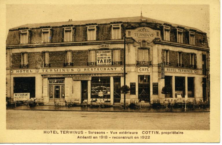 Soissons - Hôtel Terminus - Vue extérieure, Cottin, propriétaire. Anéanti en 1918 - reconstruit en 1922_0