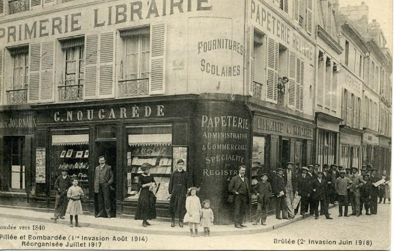 Soissons - G. NOUGAREDE boutique -Fondée en 1840 - Pillée et bombardée (1ère invasion août 1914), Réorganisée Juillet 1917 - Brûlée (2e invasion Juin 1918)_0
