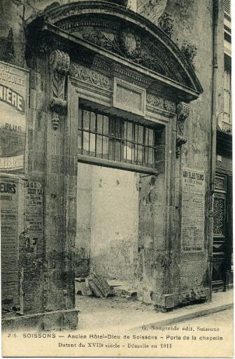 Soissons - Ancien Hôtel-Dieu de Soissons - Porte de la Chapelle datant du XVIIe siècle - Démolie en 1911