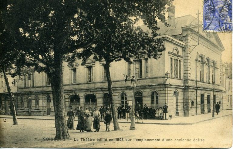 Soissons - Le Théâtre édifié en 1805 sur l'emplacement d'une ancienne église