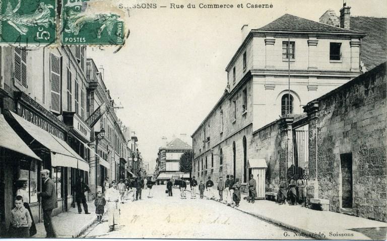 Soissons - Rue du Commerce et Caserne