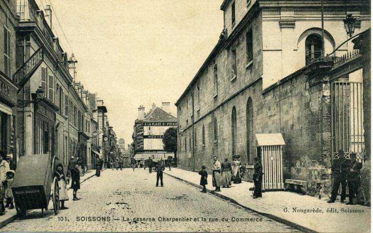 Soissons - La Caserne Charpentier et la rue du Commerce_0